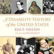 A Disability History of the United States Audiobook, by Kim E. Nielsen