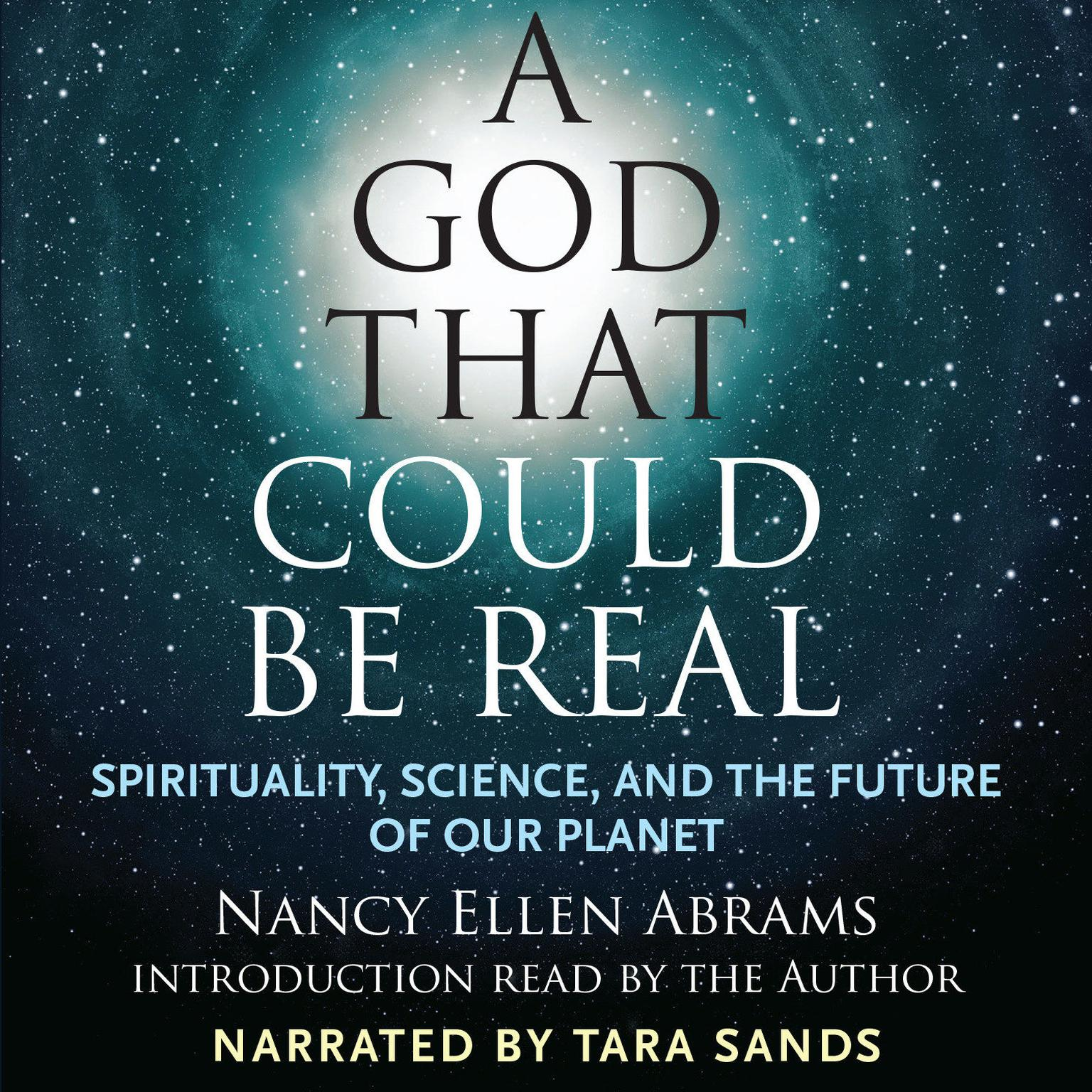 Printable A God That Could Be Real: Spirituality, Science, and the Future of Our Planet Audiobook Cover Art