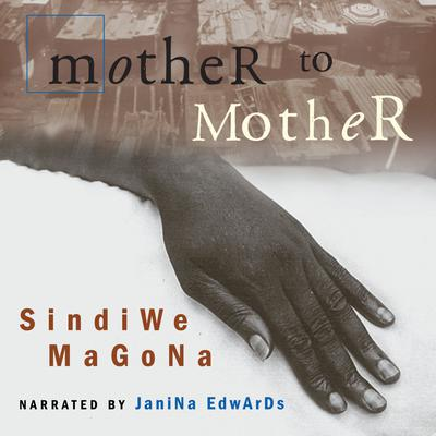 Mother to Mother Audiobook, by Sindiwe Magona