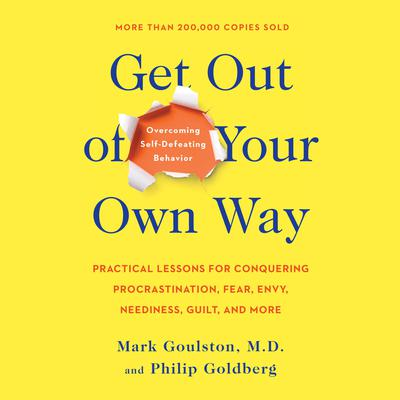 Get Out of Your Own Way: Overcoming Self-Defeating Behavior Audiobook, by