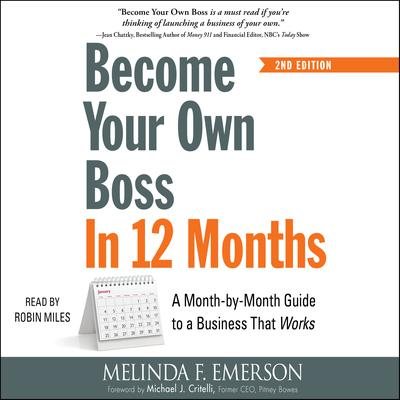 Become Your Own Boss in 12 Months, 2nd Edition: A Month-by-Month Guide to a Business That Works Audiobook, by Melinda F. Emerson