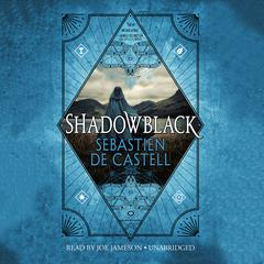Shadowblack Audiobook, by Sebastien de Castell