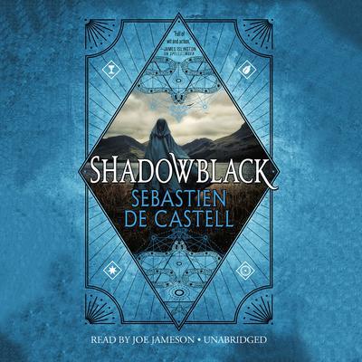 Shadowblack Audiobook, by Sebastien de Castell