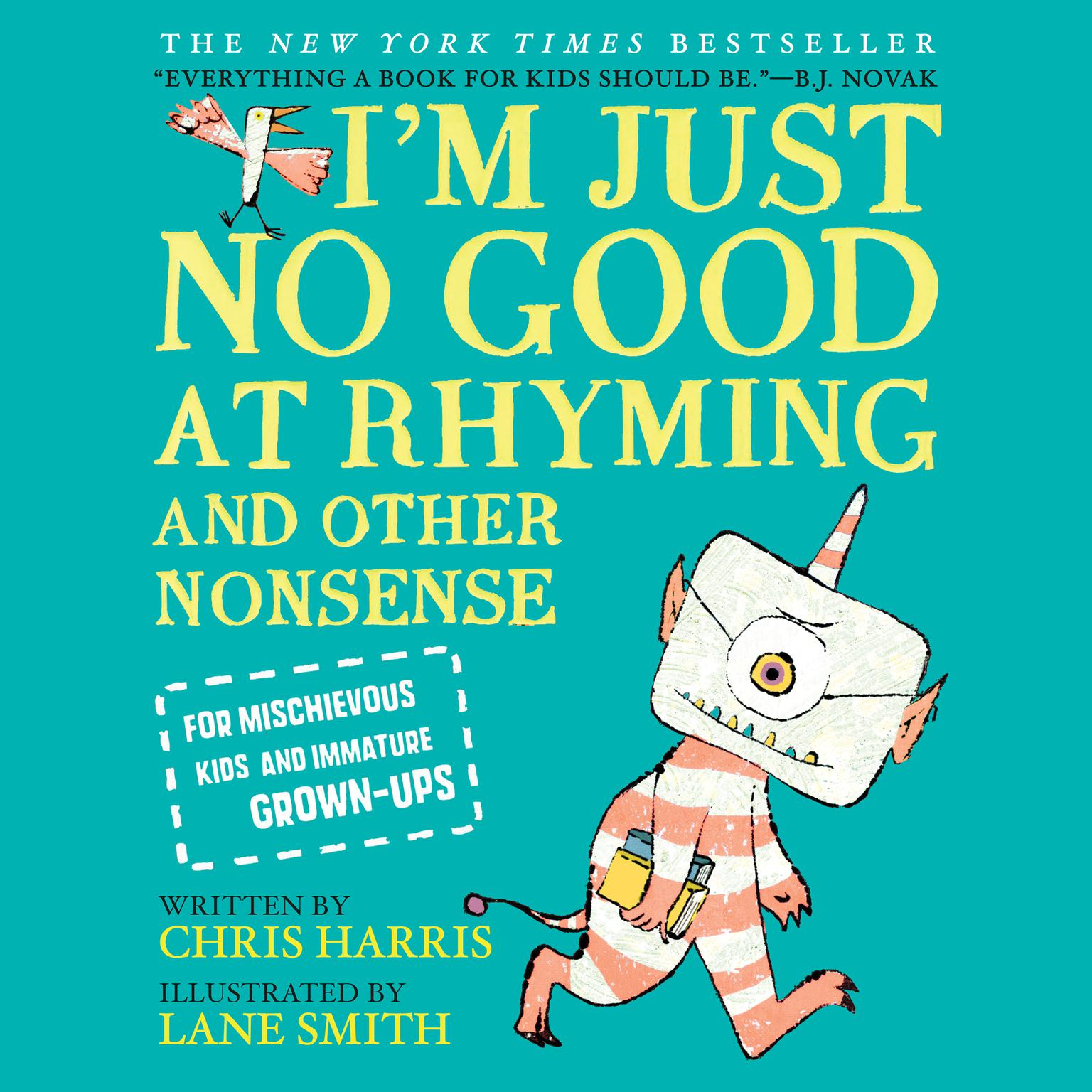 Printable I'm Just No Good at Rhyming: And Other Nonsense for Mischievous Kids and Immature Grown-Ups Audiobook Cover Art