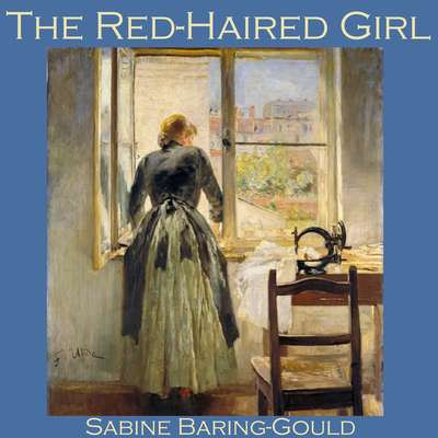 The Red-Haired Girl Audiobook, by Sabine Baring-Gould