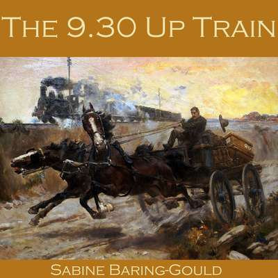 The 9.30 Up Train Audiobook, by Sabine Baring-Gould