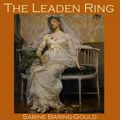The Leaden Ring Audiobook, by Sabine Baring-Gould