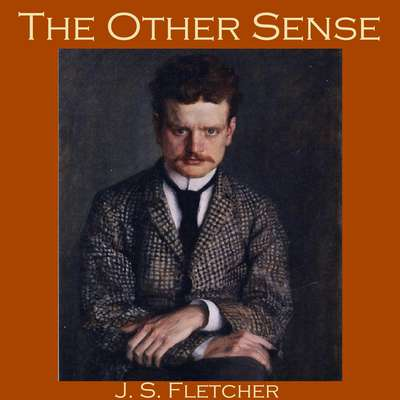 The Other Sense Audiobook, by J. S. Fletcher