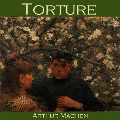 Torture Audiobook, by Arthur Machen