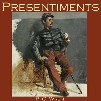 Presentiments Audiobook, by P. C. Wren