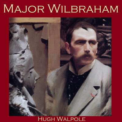 Major Wilbraham Audiobook, by Hugh Walpole