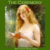 The Ceremony Audiobook, by Arthur Machen