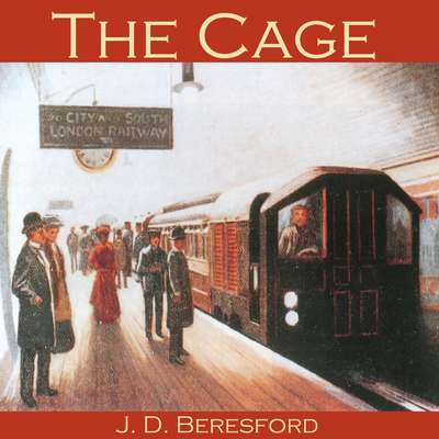 The Cage Audiobook, by J. D. Beresford