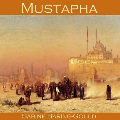 Mustapha Audiobook, by Sabine Baring-Gould