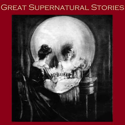Great Supernatural Stories Audiobook, by various authors
