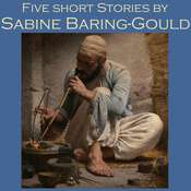 Five Short Stories by Sabine Baring-Gould Audiobook, by Sabine Baring-Gould