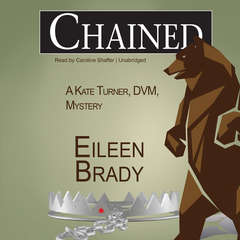 Chained: A Kate Turner, DVM, Mystery Audiobook, by Eileen Brady
