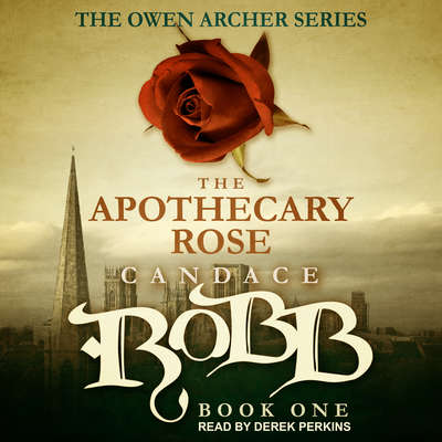 The Apothecary Rose Audiobook, by Candace  Robb