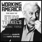 Working in America: The Best of Studs Terkels Working Tapes Audiobook, by Studs Terkel