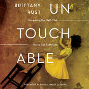 Untouchable: Unraveling the Myth that Youre Too Faithful to Fall Audiobook, by Brittany Rust|