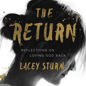 The Return: Reflections on Loving God Back Audiobook, by Lacey Sturm|