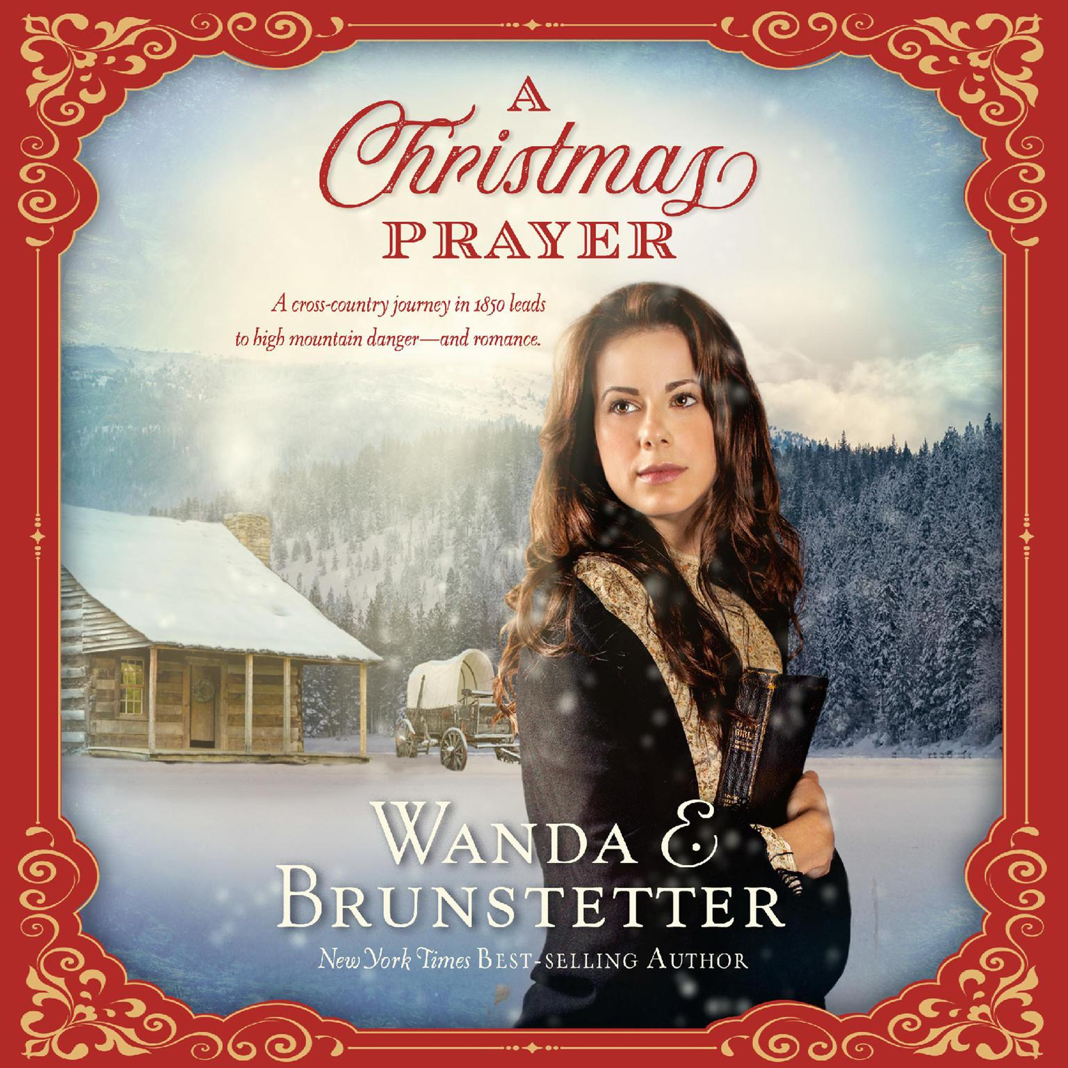 Printable A Christmas Prayer: A Cross-country Journey in 1850 Leads to High Mountain Danger - and Romance Audiobook Cover Art