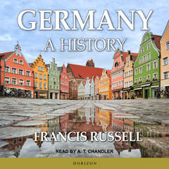 Germany: A History Audiobook, by Francis Russell