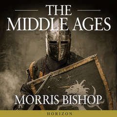 The Middle Ages Audiobook, by Morris Bishop