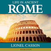 Life In Ancient Rome Audiobook, by Lionel Casson