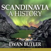 Scandinavia: A History Audiobook, by Ewan Butler