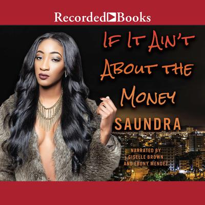 If It Aint about the Money Audiobook, by , Saundra