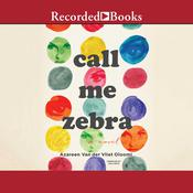 Call Me Zebra Audiobook, by Azareen Van der Vliet Oloomi