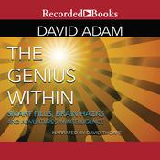 The Genius Within: Unlocking Our Brains Potential Audiobook, by David Adam
