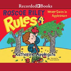 Never Swim in Applesauce Audiobook, by Katherine Applegate