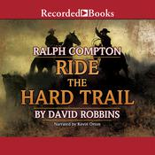 Ralph Compton Ride the Hard Trail Audiobook, by Ralph Compton, David Robbins