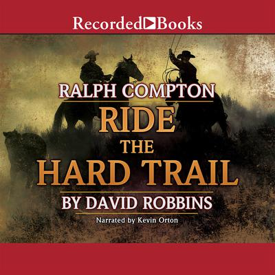 Ralph Compton Ride the Hard Trail Audiobook, by Ralph Compton