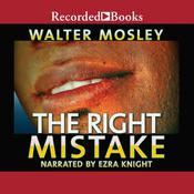 The Right Mistake: The Further Philosophical Investigations of Socrates Fortlow Audiobook, by Walter Mosley