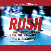 Rush: Why We Thrive in the Rat Race Audiobook, by Todd G. Buchholz