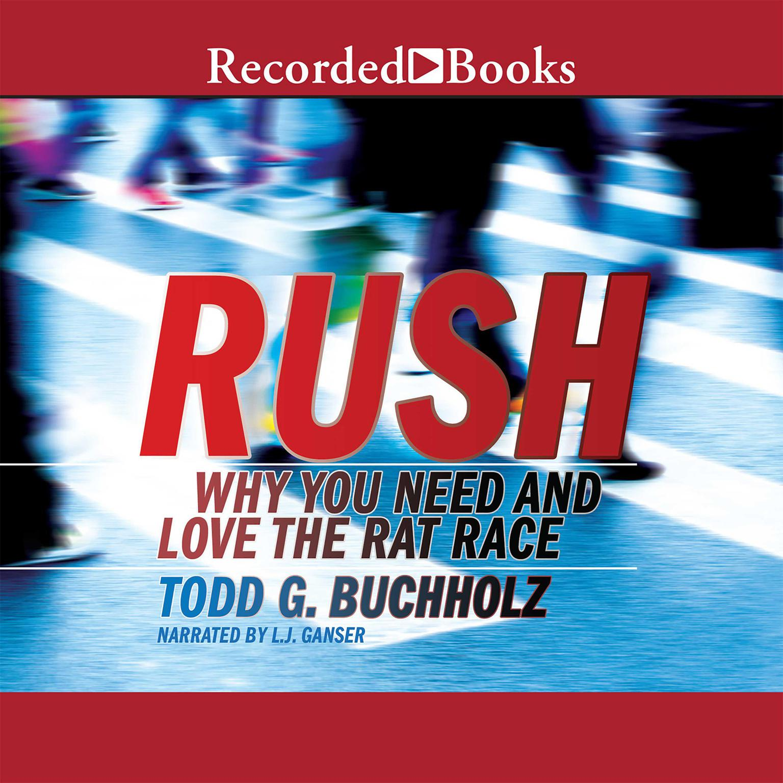 Printable Rush: Why We Thrive in the Rat Race Audiobook Cover Art