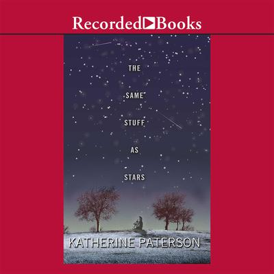 The Same Stuff As Stars Audiobook, by Katherine Paterson