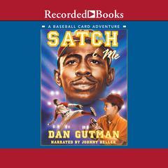 Satch & Me Audiobook, by Dan Gutman