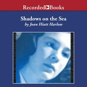 Shadows on the Sea Audiobook, by Joan Hiatt Harlow