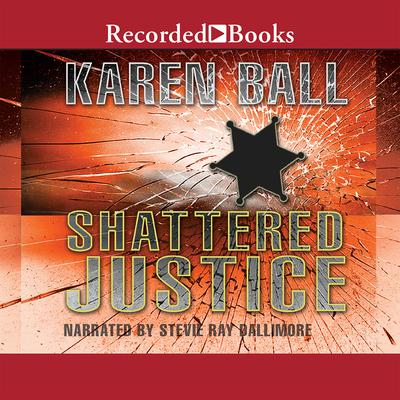 Shattered Justice Audiobook, by Karen Ball