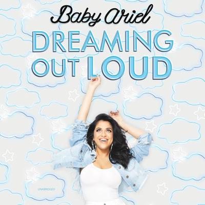 Dreaming Out Loud Audiobook, by Baby Ariel