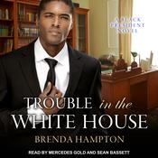 Trouble in the White House: A Black President Novel Audiobook, by Brenda Hampton