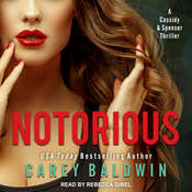 Notorious: A Cassidy & Spenser Thriller Audiobook, by Carey Baldwin|