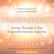 Transparency: Seeing Through to Our Expanded Human Capacity Audiobook, by Penney Peirce|