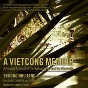 A Vietcong Memoir: An Inside Account of the Vietnam War and Its Aftermath Audiobook, by Truong Nhu Tang