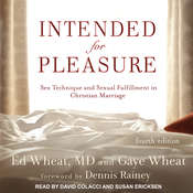 Intended for Pleasure: Sex Technique and Sexual Fulfillment in Christian Marriage Audiobook, by Ed Wheat, Gaye Wheat