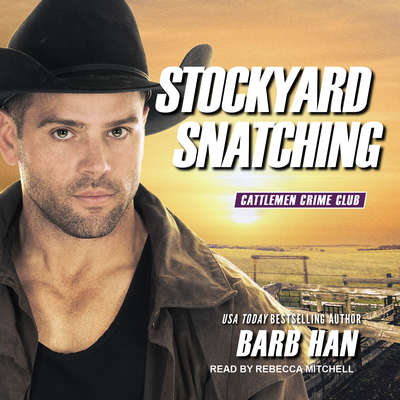 Stockyard Snatching Audiobook, by Barb Han